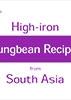 High-iron Mungbean Recipes for South Asia